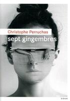 Couverture du livre « Sept gingembres » de Christophe Perruchas aux éditions Rouergue