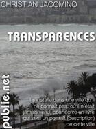 Couverture du livre « Transparences » de Christian Jacomino aux éditions Publie.net