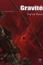Couverture du livre « Le cycle des Xeelees t.1 ; gravité » de Stephen Baxter aux éditions Le Belial
