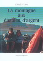 Couverture du livre « La Montagne Aux Epaules D'Argent Ou L'Etrange Pays Bolivien » de Mireille Marks aux éditions France Europe