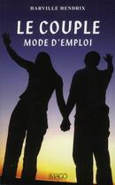 Couverture du livre « Le couple, mode d'emploi (2e édition) » de Harville Hendrix aux éditions Imago