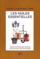 Couverture du livre « Les huiles essentielles ; précis d'aromathérapie simplifiée » de Dominique Fabre-Michel Angeli aux éditions Utovie