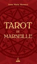 Couverture du livre « Tarot de Marseille » de Anna Maria Morsucci et Mattia Ottolini aux éditions Dervy