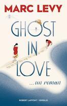 Couverture du livre « Ghost in love » de Marc Levy aux éditions Robert Laffont / Versilio