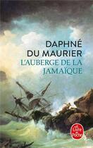 Couverture du livre « L'auberge de la Jamaïque » de Daphne Du Maurier aux éditions Lgf