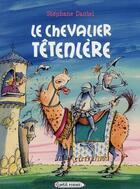 Couverture du livre « Le chevalier Têtenlère » de Daniel-S aux éditions Rageot