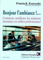 Couverture du livre « Bonjour l'ambiance ! - relations humaines » de Patrick Estrade aux éditions Dangles