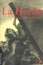 Couverture du livre « La Horde » de Vicente Blasco Ibanez aux éditions Parangon