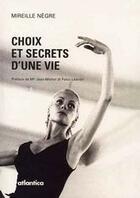 Couverture du livre « Choix et secrets d'une vie » de Mireille Negre aux éditions Atlantica