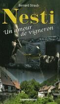 Couverture du livre « Nesti ; un amour de vigneron » de Straub Bernard aux éditions Cheminements