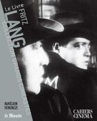 Couverture du livre « Fritz Lang » de Ferenczi Aureli aux éditions Cahiers Du Cinema