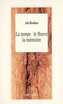 Couverture du livre « Le temps, le fleuve, la mémoire » de Aki Roukas aux éditions L'arbre A Paroles