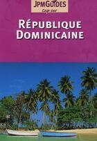 Couverture du livre « Cap Sur ; République Dominicaine » de Claude Herve-Bazin aux éditions Jpm