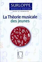 Couverture du livre « La théorie musicale des jeunes (édition 2007) » de Surloppe aux éditions Max Eschig
