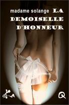 Couverture du livre « La demoiselle d'honneur » de Madame Solange aux éditions Ska
