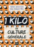 Couverture du livre « 1 kilo de culture générale ; collector » de Florence Braunstein et Jean-Francois Pepin aux éditions Puf
