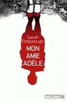 Couverture du livre « Mon amie Adèle » de Sarah Pinborough aux éditions Preludes