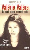 Couverture du livre « Valerie Valere ; Un Seul Regard M'Aurait Suffit » de Isabelle Clerc aux éditions Perrin