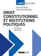 Couverture du livre « Droit constitutionnel et institutions politiques (édition 2020/2021) » de Jean-Eric Gicquel et Jean Gicquel aux éditions Lgdj