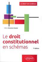 Couverture du livre « Le droit constitutionnel en schémas (7e édition) » de Helene Simonian-Gineste aux éditions Ellipses