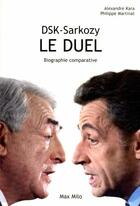 Couverture du livre « DSK-Sarkozy, le duel ; biographie comparative » de Alexandre Kara aux éditions Max Milo