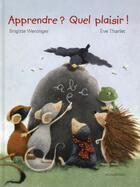 Couverture du livre « Apprendre ? quel plaisir ! » de Eve Tharlet et Brigitte Weninger aux éditions Mineditions