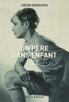 Couverture du livre « Un père sans enfant » de Denis Rossano aux éditions Allary