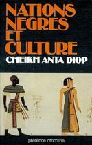 Couverture du livre « Nations nègres et culture » de Collectif aux éditions Presence Africaine