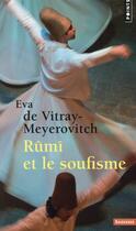 Couverture du livre « Rûmi et le soufisme » de Eva De Vitray-Meyerovitch aux éditions Points