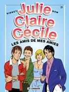 Couverture du livre « Julie, claire, cecile t.21 ; les amis de mes amis » de Sidney et Bom aux éditions Lombard