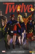 Couverture du livre « The twelve t.1 ; un siècle difficile » de Chris Weston et J. Michael Straczynski aux éditions Panini
