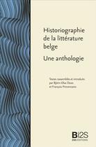 Couverture du livre « Historiographie de la littérature belge ; une anthologie » de Francois Provenzano et Bjorn-Olav Dozo aux éditions Ens Lyon