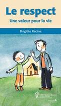 Couverture du livre « Le respect ; une valeur pour la vie » de Brigitte Racine aux éditions Sainte Justine