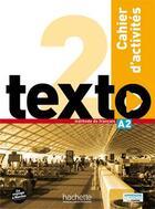 Couverture du livre « Texto ; A2 ; Cahier D'Activités » de Jean-Thierry Le Bougnec et Marie-Jose Lopes aux éditions Hachette Fle
