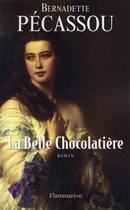 Couverture du livre « La belle chocolatière » de Bernadette Pecassou-Camebrac aux éditions Flammarion