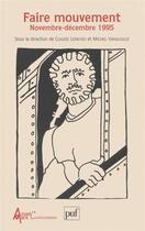 Couverture du livre « Faire mouvement en novembre-décembre 1995 » de Leneveu/Vakaloulis C aux éditions Puf