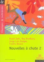 Couverture du livre « Nouvelles à chute t.2 » de Jorge Luis Borges et Ray Bradbury et Fredric Brown et Roald Dahl aux éditions Magnard