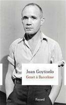 Couverture du livre « Genet à Barcelone » de Juan Goytisolo aux éditions Fayard
