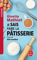 Couverture du livre « Je sais faire la patisserie » de Ginette Mathiot aux éditions Lgf