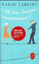 Couverture du livre « Eh bien dansons maintenant ! » de Karine Lambert aux éditions Lgf