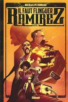 Couverture du livre « Il faut flinguer Ramirez T.1 » de Nicolas Petrimaux aux éditions Glenat