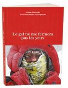 Couverture du livre « Le gel ne me fermera pas les yeux » de Adam Bielecki aux éditions Guerin
