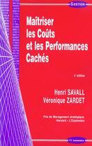Couverture du livre « Maitriser Les Couts Et Les Performances Caches » de Henri Savall et Veronique Zardet aux éditions Economica