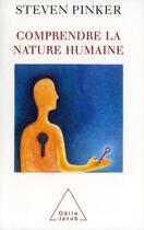 Couverture du livre « Comprendre la nature humaine » de Steven Pinker aux éditions Odile Jacob