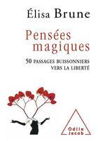 Couverture du livre « Pensées magiques » de Elisa Brune aux éditions Odile Jacob