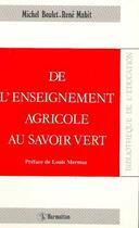 Couverture du livre « De l'enseignement agricole au savoir vert » de Michel Boulet et Rene Mabit aux éditions L'harmattan