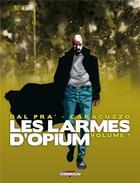 Couverture du livre « Les larmes d'opium t.1 » de Giancarlo Caracuzzo et Roberto Dal Pra' aux éditions Delcourt