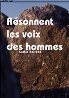 Couverture du livre « Résonnent les voix des hommes » de Cathie Barreau aux éditions Publie.net