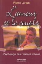 Couverture du livre « L'Amour Et Le Couple ; Psychologie Des Relations Intimes » de Pierre Langris aux éditions Meridien