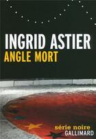 Couverture du livre « Angle mort » de Ingrid Astier aux éditions Gallimard